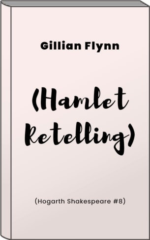 A book cover of Hamlet Retelling by Gillian Flynn