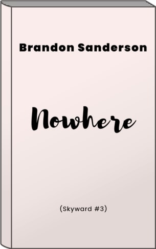 A book cover of Nowhere by Brandon Sanderson