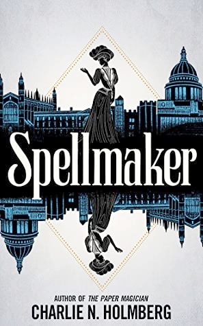 A book cover of Spellmaker by Charlie N. Holmberg