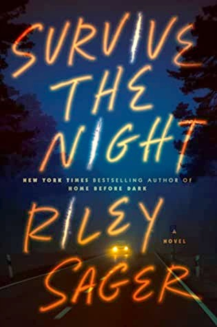 A book cover of Survive the Night by Riley Sager