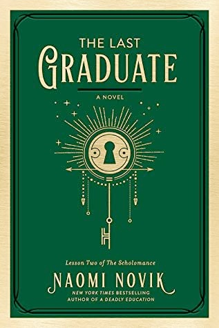 A book cover of The Last Graduate by Naomi Novik