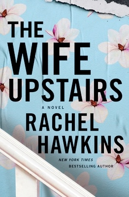 A book cover of The Wife Upstairs by Rachel Hawkins