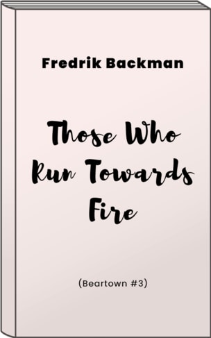 One of the best 2021 book releases - Those Who Run Towards Fire by Fredrik Backman
